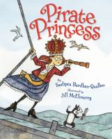Cover image for Pirate princess / by Sudipta Bardhan-Quallen ; illustrated by Jill McElmurry.