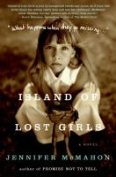 Cover image for Island of lost girls : a novel / Jennifer McMahon.