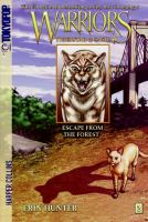Cover image for Warriors. Tigerstar & Sashac : Escape from the forest / created by Erin Hunter ; written by Dan Jolley ; art by Don Hudson.