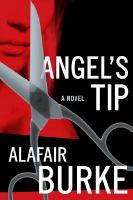 Cover image for Angel's tip : [a novel] / Alafair Burke.