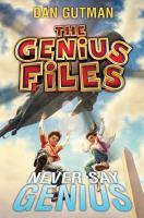 Cover image for Never say genius / Dan Gutman.