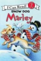 Cover image for Snow dog Marley / based on the bestselling books by John Grogan ; cover art by Richard Cowdrey ; text by Susan Hill ; interior illustrations by Lydia Halverson.