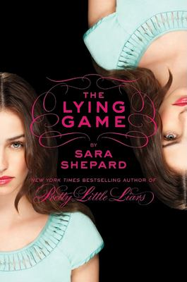 Cover image for The lying game / by Sara Shepard.