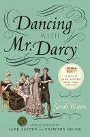 Cover image for Dancing with Mr. Darcy : stories inspired by Jane Austen and Chawton House Library / compiled by Sarah Waters.