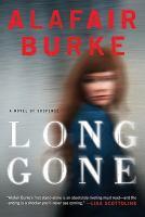 Cover image for Long gone : a novel of suspense / Alafair Burke.