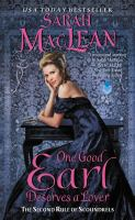 Cover image for One good earl deserves a lover : the second rule of scoundrels / Sarah MacLean.