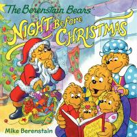 Cover image for The Berenstain Bears' Night before Christmas / from the poem by Clement C. Moore ; Mike Berenstain ; based on the characters created by Stan and Jan Berenstain.