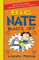 Cover image for Big Nate blasts off / Lincoln Peirce.