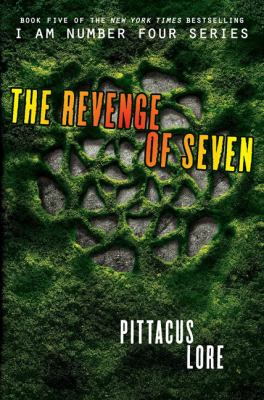 Cover image for The revenge of Seven / Pittacus Lore.