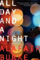 Cover image for All day and a night : a novel of suspense / Alafair Burke.