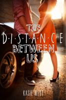 Cover image for The distance between us / Kasie West.