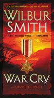 Cover image for War cry : a Courtney family novel / Wilbur Smith and David Churchill.