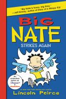 Cover image for Big Nate strikes again / Lincoln Peirce.