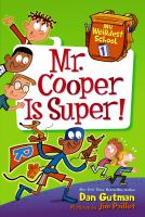 Cover image for Mr. Cooper is super! / Dan Gutman ; pictures by Jim Paillot.
