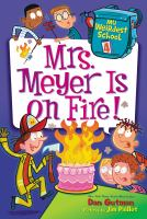 Cover image for Mrs. Meyer is on fire! / Dan Gutman ; pictures by Jim Paillot.