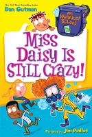 Cover image for Miss Daisy is still crazy! / Dan Gutman ; pictures by Jim Paillot.