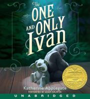 Cover image for The one and only Ivan [compact disc] / Katherine Applegate.