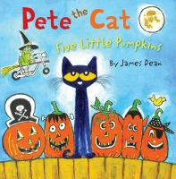 Cover image for Pete the cat. Five little pumpkins / by James Dean.