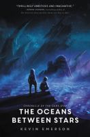 Cover image for The oceans between stars : book two of the Chronicle of the dark star / Kevin Emerson.