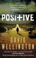 Cover image for Positive / David Wellington.