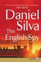 Cover image for The English spy [large print] / Daniel Silva.