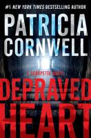 Cover image for Depraved heart : a Scarpetta novel / Patricia Cornwell.