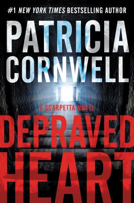 Cover image for Depraved heart [large print] : a Scarpetta novel / Patricia Cornwell.