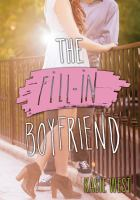 Cover image for The fill-in boyfriend / Kasie West.