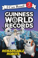 Cover image for Remarkable robots / by Delphine Finnegan ; photos supplied by Guinness world records.