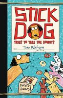 Cover image for Stick Dog tries to take the donuts / by Tom Watson ; [illustrations by Ethan Long].