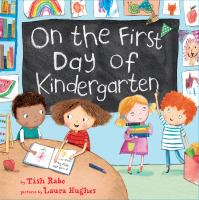 Cover image for On the first day of kindergarten / by Tish Rabe ; pictures by Laura Hughes.