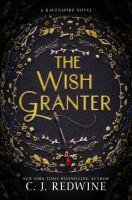 Cover image for The wish granter / C.J. Redwine.
