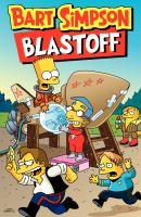 Cover image for Bart Simpson : blastoff / created by Matt Groening.