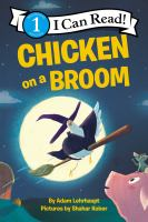Cover image for Chicken on a broom / by Adam Lehrhaupt ; pictures by Shahar Kober.