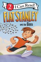 Cover image for Flat Stanley and the bees / created by Jeff Brown ; by Lori Haskins Houran ; illustrated by Macky Pamintuan.