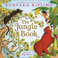 Cover image for Rudyard Kipling's The jungle book / Rudyard Kipling ; retold by Laura Driscoll ; illustrated by Migy Blanco.