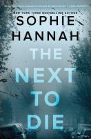 Cover image for The next to die / Sophie Hannah.
