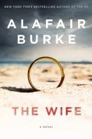 Cover image for The wife : a novel of psychological suspense / Alafair Burke.