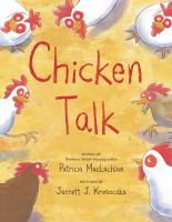 Cover image for Chicken talk / words by Patricia MacLachlan ; pictures by Jarrett J. Krosoczka.