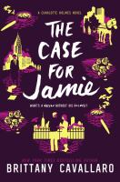 Cover image for The case for Jamie / Brittany Cavallaro.