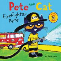 Cover image for Pete the cat. Firefighter Pete / by James Dean.