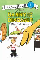 Cover image for Syd Hoff's Danny and the dinosaur mind their manners / written by Bruce Hale ; illustrated in the style of Syd Hoff by Charles Grosvenor ; color by David Cutting.