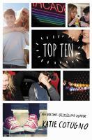 Cover image for Top ten / Katie Cotugno.
