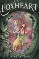 Cover image for Foxheart / Claire Legrand ; illustrations by Jaime Zollars.
