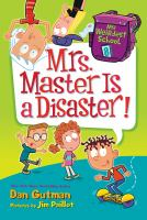 Cover image for Mrs. Master is a disaster! / Dan Gutman ; picutres by Jim Paillot.