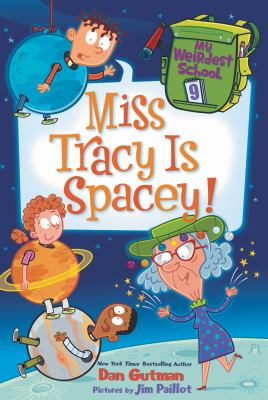 Cover image for Miss Tracy is spacey! / Dan Gutman ; Pictures by Jim Paillot.