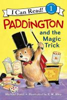 Cover image for Paddington and the magic trick / Michael Bond ; illustrated by R. W. Alley.