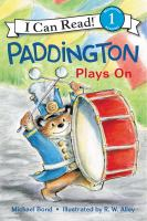 Cover image for Paddington plays on / Michael Bond ; illustrated by R.W. Alley.
