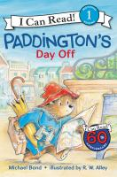 Cover image for Paddington's day off / Michael Bond ; illustrated by R.W. Alley.
