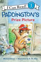 Cover image for Paddington's prize picture / Michael Bond ; illustrated by R. W. Alley.